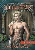 Das Ende der Zeit: Episode 8 mit Bonusgeschichte (Seelenspur)