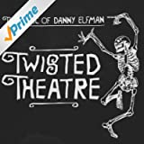 Twisted Theatre - The Music of Danny Elfman