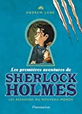 Les premières aventures de Sherlock Holmes, Tome 2 - Les assassins du Nouveau-Monde - Flammarion - 07/09/2011