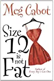 Size 12 is Not Fat (Heather Wells)