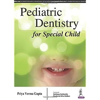 Pediatric Dentistry for Special Child by Priya Verma Gupta (2016-03-31)