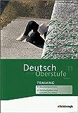 Deutsch in der Oberstufe - Ausgabe Bayern: Arbeitsheft-Training 11. Schuljahr - Peter Kohrs
