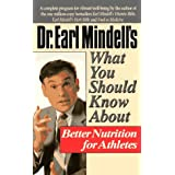 Dr. Earl Mindell's What You Should Know About Better Nutrition for Athletes