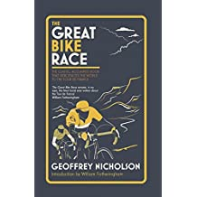 The Great Bike Race: The classic, acclaimed book that introduced a nation to the Tour de France