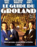 Le Guide du Groland : Pays joyeux, accueillant, et lâche
