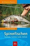 Spinnfischen: Kunstköder, Techniken, Geräte, Zielfische