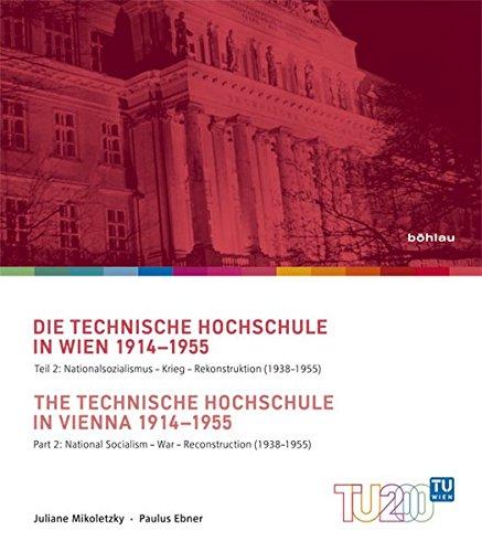 Technik für Menschen / 200 Jahre Technische Universität Wien: Geschichte der Technischen Hochschule Wien 1914-1955