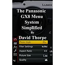 The Panasonic GX8 Menu System Simplified (English Edition)