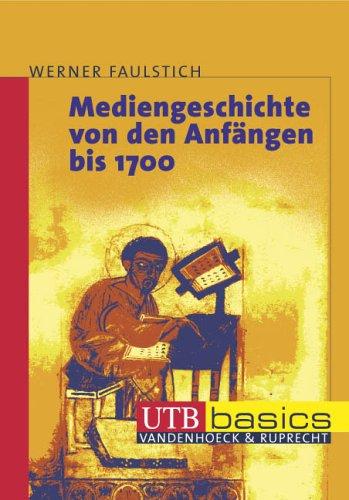 Mediengeschichte von den Anfängen bis 1700. UTB bascis