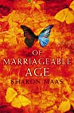 Cover of: Of Marriageable Age | Sharon Maas
