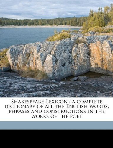 Shakespeare-Lexicon: a complete dictionary of all the English words, phrases and constructions in the works of the poet Volume 2
