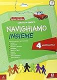Navighiamo insieme matematica. Con e-book. Con espansione online. Per la Scuola elementare: 4