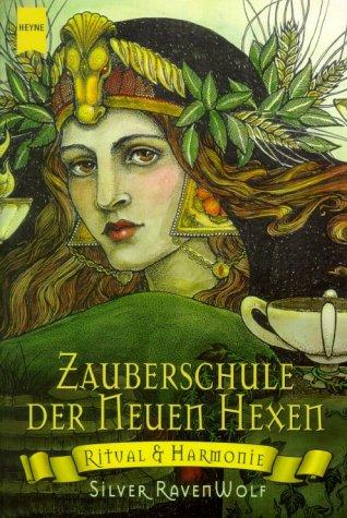Die Zauberschule der Neuen Hexen: Ritual und Harmonie