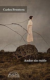 Andar sin ruido par Carlos Frontera