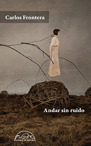 Andar sin ruido (Voces / Literatura nº 245) eBook: Carlos Frontera: Amazon.es: Tienda Kindle