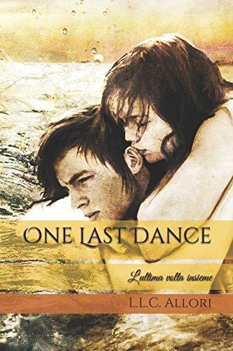One Last Dance: L'ultima volta insieme di Laura L.C. Allori