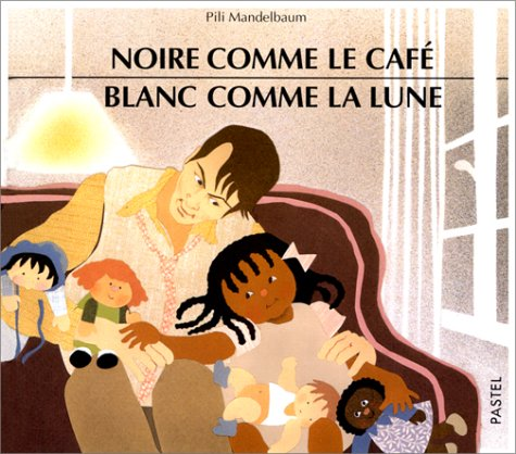 Noire Comme Le Cafe: Blanc Domme LA Lune par Pili Mandelbaum