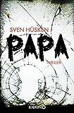 Papa: Thriller von Sven Hüsken