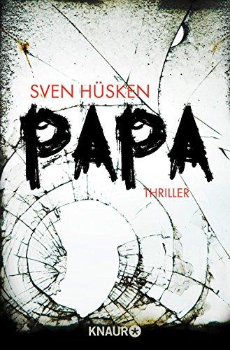 Buchseite und Rezensionen zu 'Papa: Thriller' von Sven Hüsken