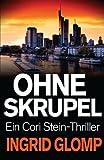 Ohne Skrupel: Ein Cori-Stein-Thriller