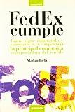 Fedex cumple - como sigue innovando y superando a la competencia (Management)