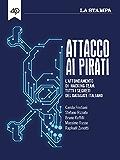 Attacco ai pirati. L'affondamento di Hacking Team: tutti i segreti del datagate italiano