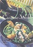 Image de Cuisine au Wok : 60 recettes du monde entier