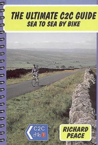 The Ultimate C2C Guide: Sea to Sea by Bike (Two Wheels S.)