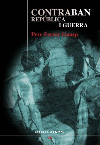 Descargar Libro Contraban, Repòblica i Guerra (Menjavents) de Pere Ferrer Guasp