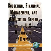 Budgeting, Financial Management, and Acquisition Reform in the U.S. Department of Defense