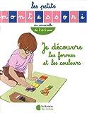Les Petits Montessori : Je découvre les formes et les couleurs