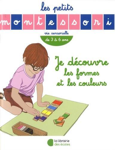 Je découvre les formes et les couleurs : De 3 à 6 ans