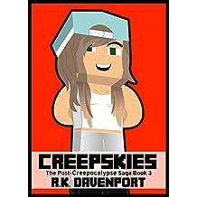 Creepskies (The Post-Creepocalypse Saga Book 3)