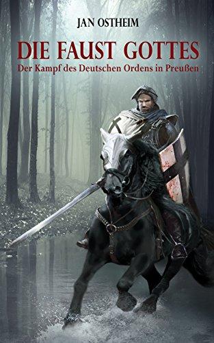 Buchseite und Rezensionen zu 'Die Faust Gottes: Der Kampf des Deutschen Ordens in Preußen' von Jan Ostheim