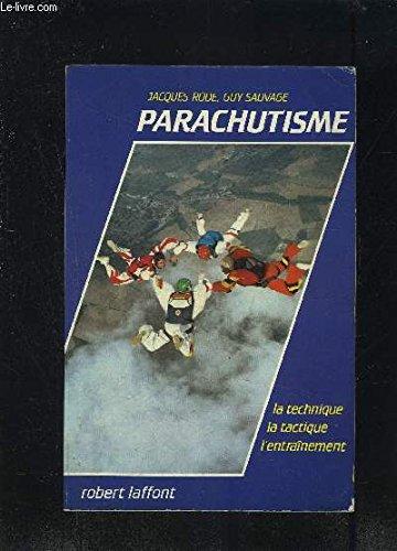 Parachutisme -la technique la tactique l'entrainement par RODE- SAUVAGE
