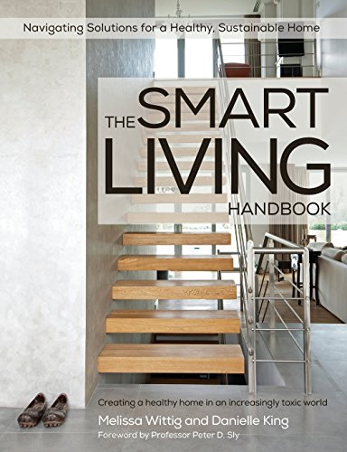 The Smart Living Handbook - Creating a Healthy Home in an Increasingly Toxic World por Melissa Wittig
