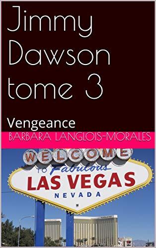 Couverture du livre Jimmy Dawson tome 3: Vengeance