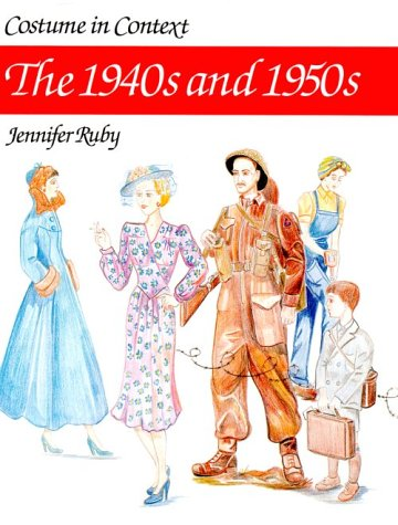The 1940's and 1950's (Costume in Context Series) (Rubies Costume Company)