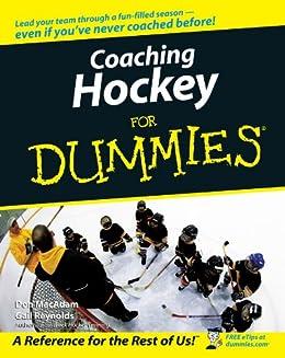 Coaching Hockey For Dummies de [MacAdam, Don, Reynolds, Gail]