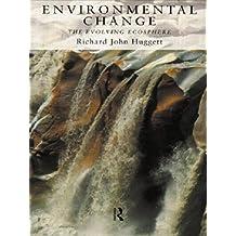 Environmental Change: The Evolving Ecosphere by Richard Huggett (10-Jul-1997) Paperback