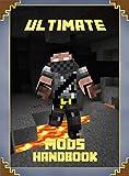 Ultimate Mods Handbook: The Unofficial Minecraft: Mods Guide for Minecrafter's (Mobs Handbook)