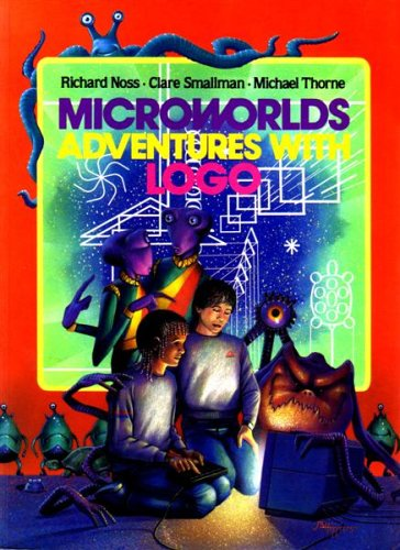 Microworlds : adventures with LOGO
