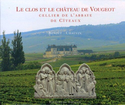 Le clos et le château de Vougeot, cellier de l'abbaye de Cîteaux par  Benoît Chauvin