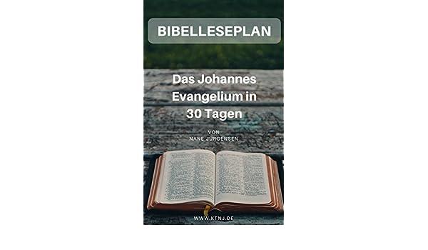 7c876acd2b2fac Bibelleseplan  Das Johannes Evangelium in 30 Tagen eBook  Nane Jürgensen   Amazon.de  Kindle-Shop