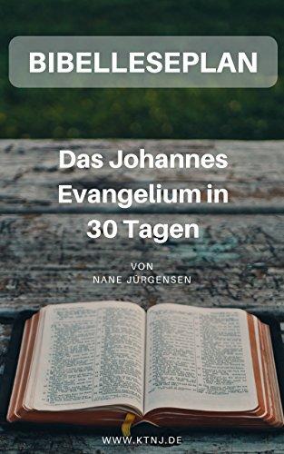 31f8b4e5b2eb05 Bibelleseplan  Das Johannes Evangelium in 30 Tagen eBook  Nane ...