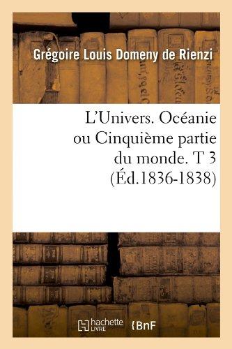 L'Univers. Océanie ou Cinquième partie du monde. T 3 (Éd.1836-1838) par Grégoire Louis Domeny de Rienzi