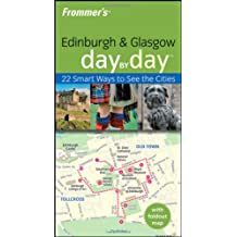 Frommer's Edinburgh & Glasgow Day by Day (Frommer's Day by Day: Edinburgh & the Best of Glasgow)
