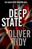 Deep State (Acer Sansom Book 4) by Oliver Tidy