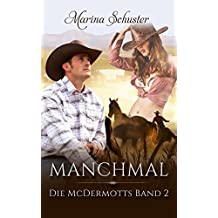 Manchmal - Die McDermotts Band 2: Liebesroman