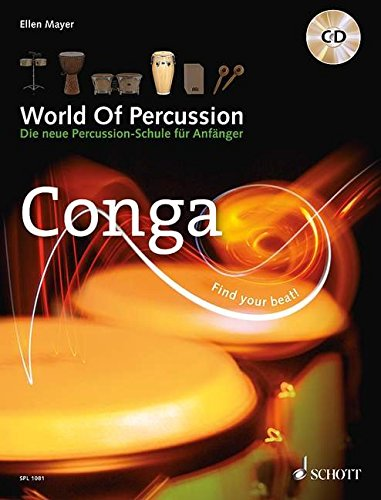 World Of Percussion: Conga: Die neue Percussion-Schule für Anfänger. Conga. Lehrbuch mit CD.